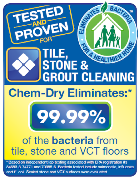 Executive Chem-Dry's Stone, Tile & Grout Cleaning Removes 98.6% of Bacteria For A Healthier Home